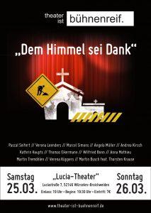 """Dem Himmel sei Dank – Aufführung im März 2017 im """"Lucia-Theater"""" in Würselen, Broichweiden."""